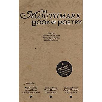 The Mouthmark Book of Poetry by SamLa Rose & Jacob