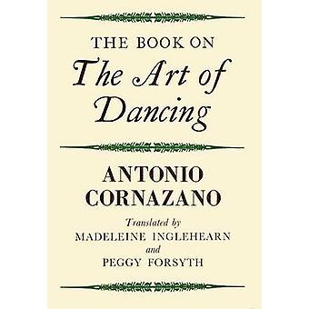 The Book on the Art of Dancing by Cornazano & Antonio
