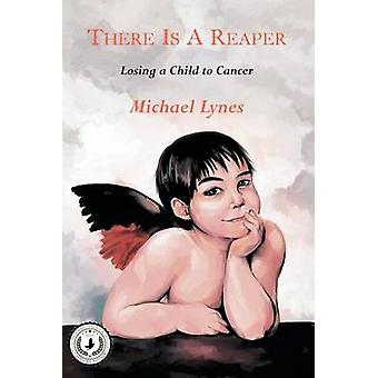 There Is A Reaper Losing a Child to Cancer by Lynes & Michael