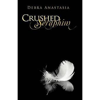Crushed Seraphim by Anastasia & Debra