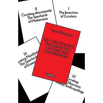 de Cvratoribvs The Dialectics of Care and Confinement by Madzoski & Vesna