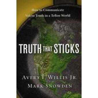 Truth That Sticks by Willis & Avery