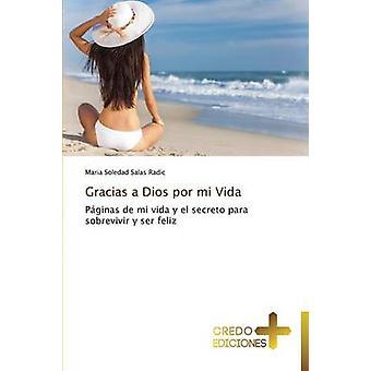 Gracias a Dios Por Mi Vida by Salas Radic Maria Soledad