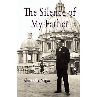 De stilte van mijn vader door Alexandre Najjar & vertaald door Laurie Wilson