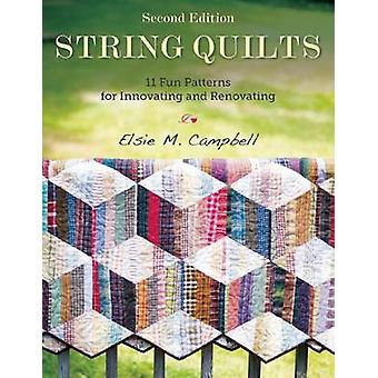 String Quilts - 11 Fun Patterns for Innovating and Renovating (2nd Rev