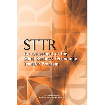 STTR - An Assessment of the Small Business Technology Transfer Program