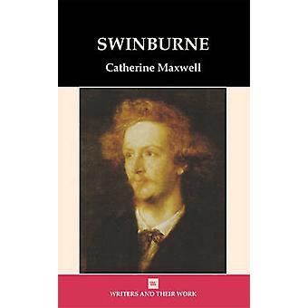 Swinburne by Catherine Maxwell - 9780746311066 Book