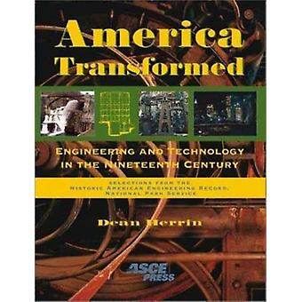 America Transformed - Engineering and Technology in the Nineteenth Cen