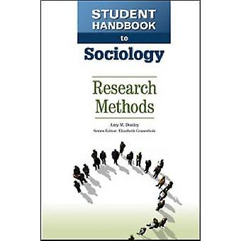 Student Handbook to Sociology - Research Methods by Amy M. Donley - 97