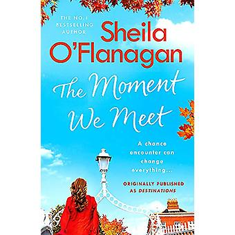 The Moment We Meet - Stories of love - hope and chance encounters by t