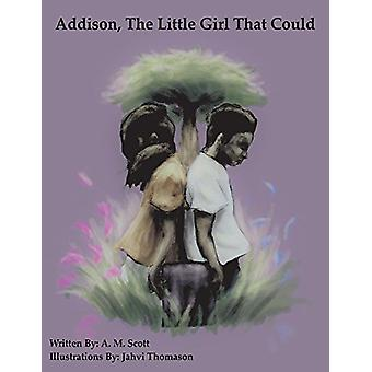 Addison - The Little Girl That Could by A. M. Scott - 9781543941425 B