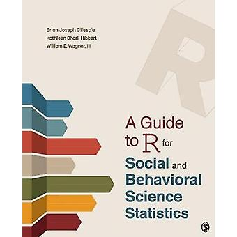 A Guide to R for Social and Behavioral Science Statistics by Brian Jo