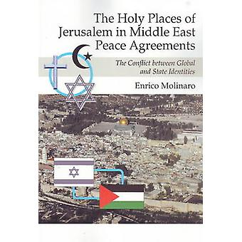 Holy Places of Jerusalem in Middle East Peace Agreements - The Conflic