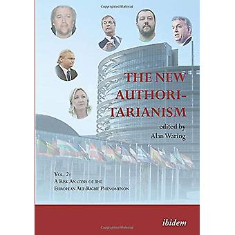 The New Authoritarianism - Volume 2 - A Risk Analysis of the European A