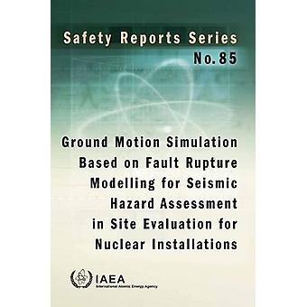 Ground motion simulation based on fault rupture modelling for seismic