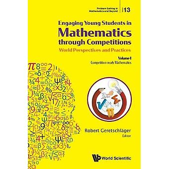 Engaging Young Students In Mathematics Through Competitions - World P