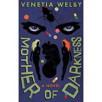 Mother of Darkness by Venetia Welby - 9780704374294 Book