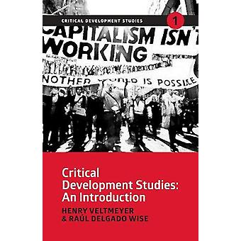 Critical Development Studies - An Introduction by Henry Veltmeyer - 97
