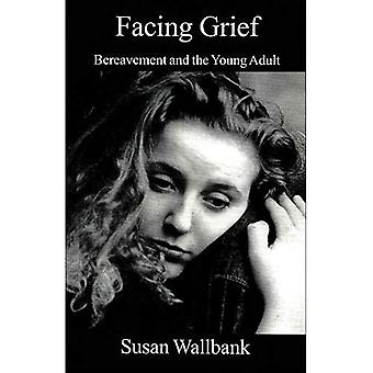 Facing Grief: Bereavement and the Young Adult