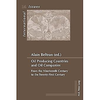 Oil Producing Countries and Oil Companies: From the Nineteenth Century to the Twenty-First Century (Enjeux Internationaux...