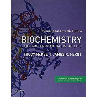 Biochemistry  The Molecular Basis of Life by James R McKee & Trudy McKee