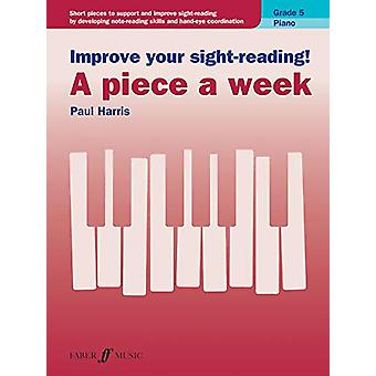Improve your sight-reading! A piece a week Piano Grade 5 by Paul Harr