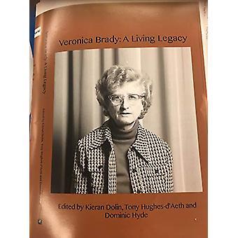 Veronica Brady - A Living Legacy by Kieran Dolin - 9781925643756 Book