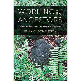 Working with the Ancestors - Mana and Place in the Marquesas Islands b