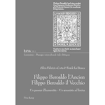 Filippo Beroaldo l'Ancien - Filippo Beroaldo Il Vecchio - Un Passeur d
