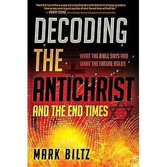Decoding the Antichrist by Mark Biltz - 9781629995977 Book