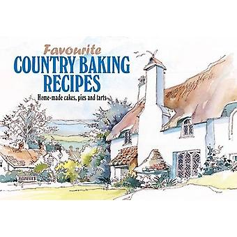 Favourite Country Baking Recipes - Home-Made Cakes - Pies and Tarts -