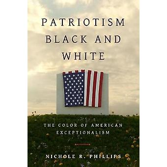 Patriotism Black and White - The Color of American Exceptionalism by N