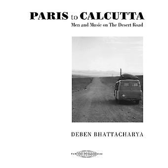 Bhattacharya*Deben - Paris to Calcutta: Men & Music on the Desert Road [CD] USA import