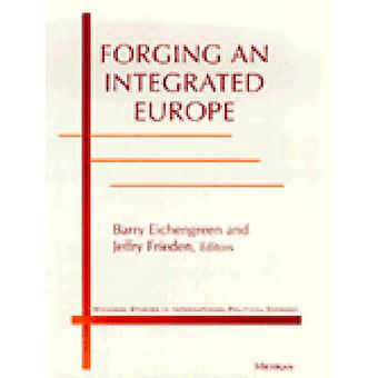 Forging an Integrated Europe - The Challenges Ahead by Jeffry A. Fried