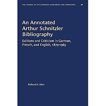 An Annotated Arthur Schnitzler Bibliography: Editions and Criticism in German, French, and English, 1879-1965 (University of North Carolina Studies in Germanic Languages and Literature)