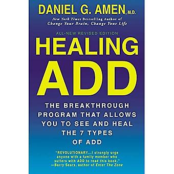 Healing ADD from the Inside Out: The Breakthrough Program That Allows You to See and Heal the Seven Types of Attention Deficit Disorder