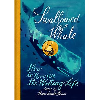 Swallowed By a Whale by Edited by Huw Lewis Jones
