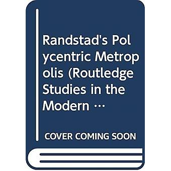 The Randstad by Edited by Vincent Nadin Edited by Wil Zonneveld