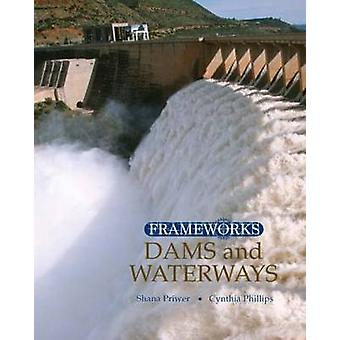 Dams and Waterways by Cynthia Phillips - 9780765681225 Book