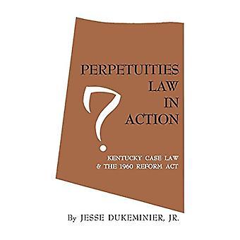 Ikuisuuslaki toiminnassa - Kentuckyn oikeusoikeus ja vuoden 1960 uudistuslaki