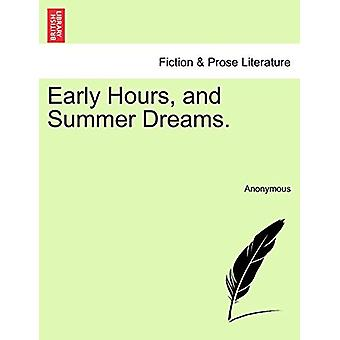 Early Hours - and Summer Dreams. by Anonymous - 9781241023454 Book