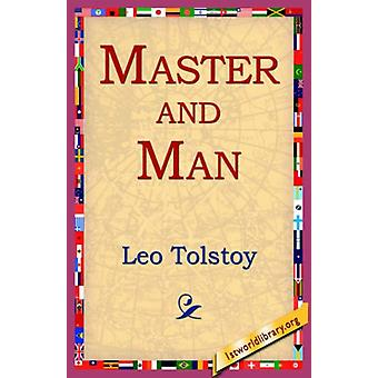Master and Man by Count Leo Nikolayevich Tolstoy - 1828-1910 - 978142