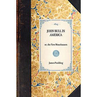 John Bull in America - Or - the New Munchausen by James Paulding - 978