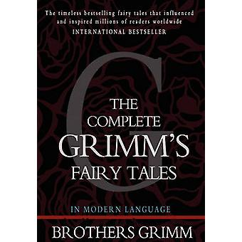 The Complete Grimm's Fairy Tales by Brothers Grimm - 9781453697283 Bo