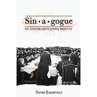 Sin*a*gogue - Sin & Failure in Jewish Thought by David Bashevkin -