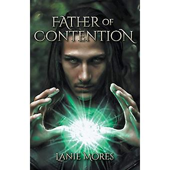 Father of Contention by Lanie Mores - 9781773709062 Book