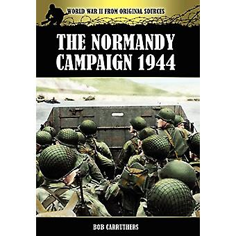 The Normandy Campaign 1944 by Bob Carruthers - 9781781580646 Book