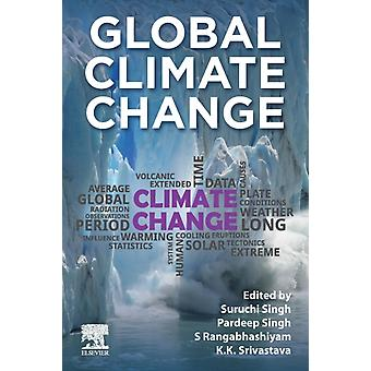 Global Climate Change by Edited by Suruchi Singh & Edited by Pardeep Singh & Edited by S Rangabhashiyam & Edited by K K Srivastava