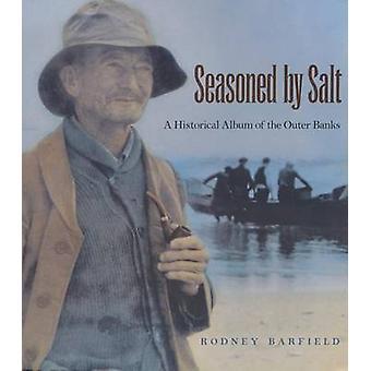 Doorgewinterd door Zout Een Historisch Album van de BuitenBanken door Rodney Barfield