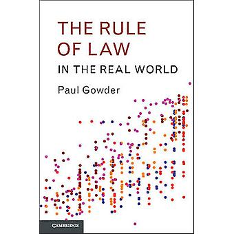 The Rule of Law in the Real World by Gowder & Paul